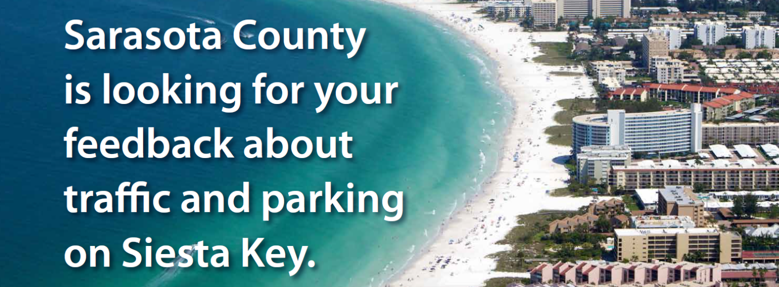 Sarasota County is looking for your feedback about traffic and parking on Siesta Key.
