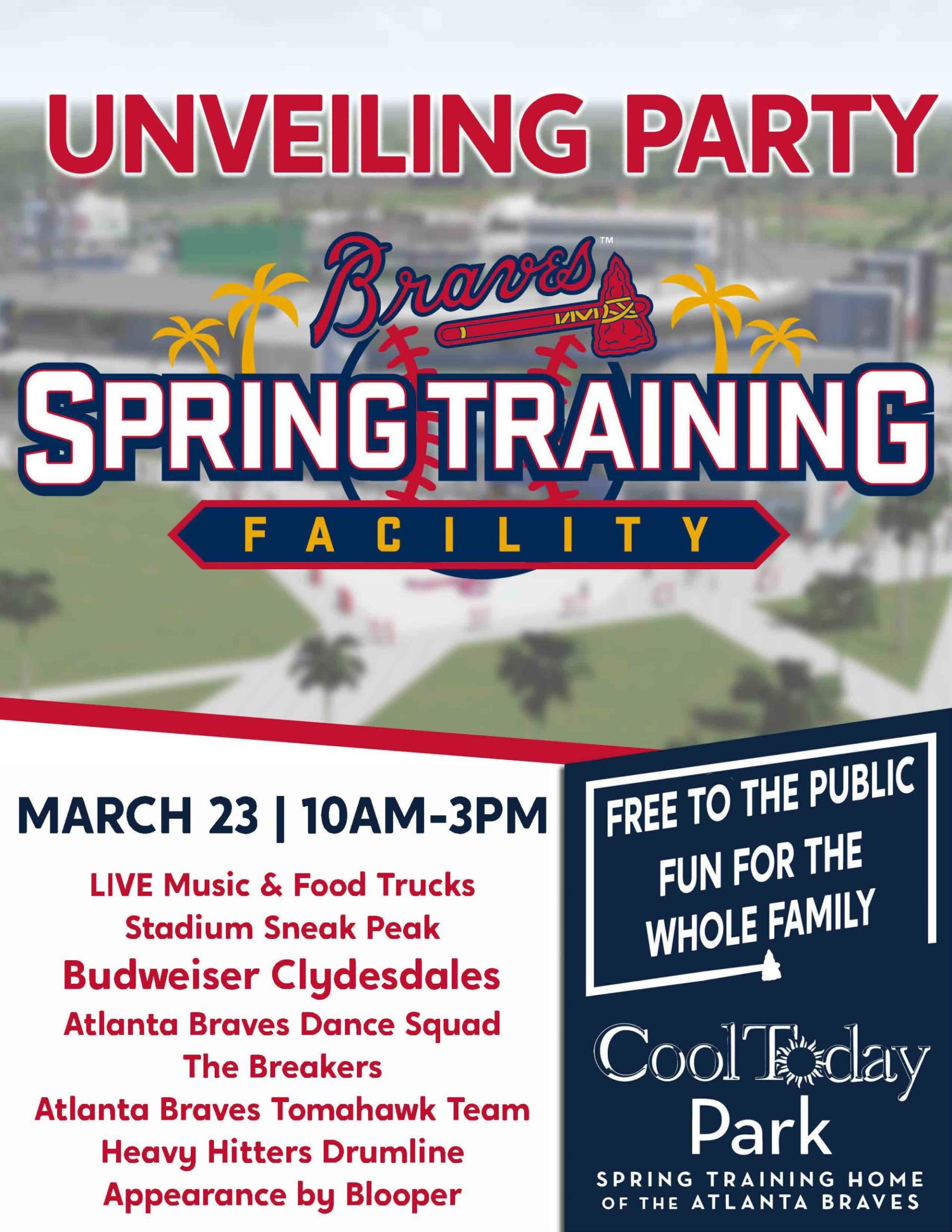 Unveiling Party Flyer - Free Community Day at new Braves Spring Training Stadium March 23, 10 a.m. - 3 p.m.